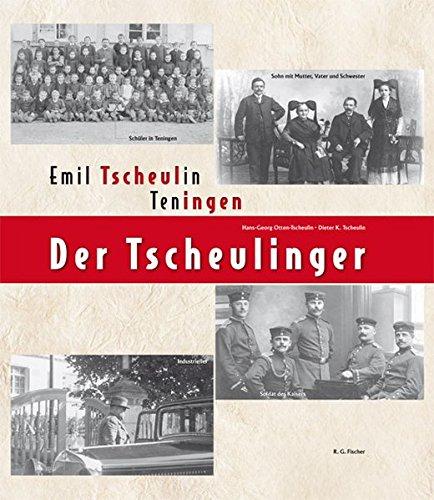 Der Tscheulinger: Emil Tscheulin Teningen