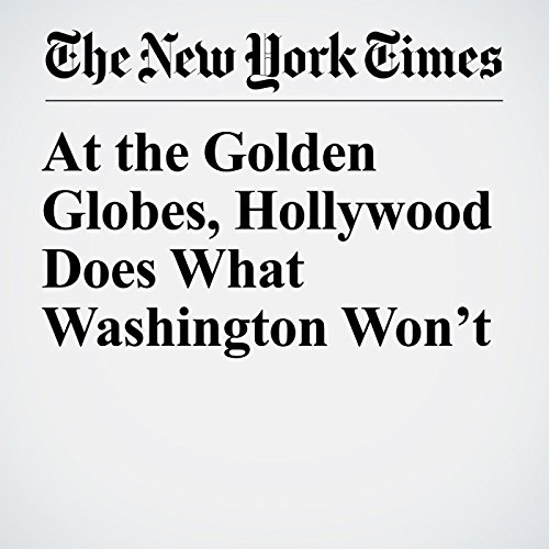 At the Golden Globes, Hollywood Does What Washington Won't copertina