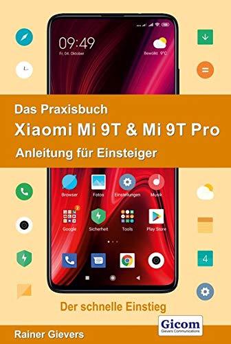 Das Praxisbuch Xiaomi Mi 9T & Mi 9T Pro - Anleitung für Einsteiger