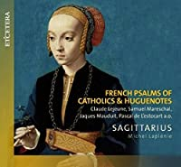 French Psalms of Catholics & Huguen by VARIOUS ARTISTS