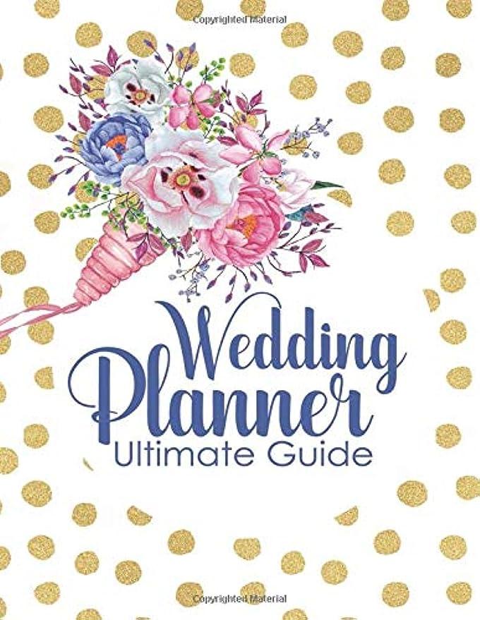先のことを考える読者血統Wedding Planner Ultimate Guide: Wedding Planner Organizer Checklist Journal Notebook for Newly Engaged Couple Dots