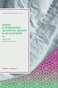 Genre & féminismes au Moyen-Orient & au Maghreb par Abir Kréfa