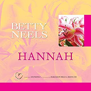 Hannah                   By:                                                                                                                                 Betty Neels                               Narrated by:                                                                                                                                 Anne Cater                      Length: 5 hrs and 32 mins     3 ratings     Overall 4.7