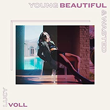 Young, Beautiful & Wasted