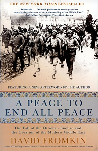 A Peace to End All Peace: The Fall of the Ottoman Empire and the Creation of the Modern Middle East (English Edition)