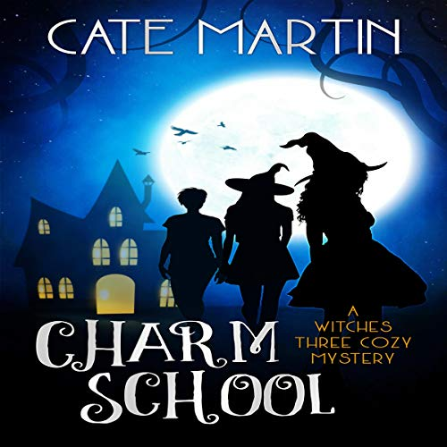Couverture de Charm School: A Witches Three Cozy Mystery