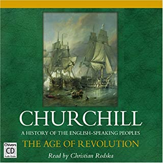 The Age of Revolution: A History of the English Speaking Peoples, Volume III