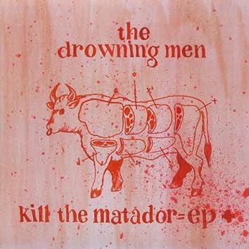 kill the matador = ep