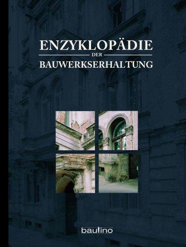 Enzyklopädie der Bauwerkserhaltung