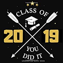 """Class of 2019 You Did It Graduation Guest Book: Elegant All-in-One Keepsake Celebration Message Memory Diary Registry Book has Gift Log for Family & ... 8.5""""x8.5"""" 120 Pages. (Graduation Party Book)"""