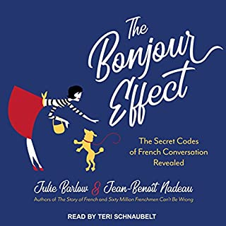 The Bonjour Effect     The Secret Codes of French Conversation Revealed              By:                                                                                                                                 Julie Barlow,                                                                                        Jean-Benoit Nadeau                               Narrated by:                                                                                                                                 Teri Schnaubelt                      Length: 8 hrs and 37 mins     43 ratings     Overall 4.3