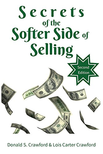 Secrets of the Softer Side of Selling, Second Edition