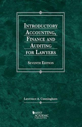 Compare Textbook Prices for Introductory Accounting, Finance and Auditing for Lawyers American Casebook Series 7 Edition ISBN 9781634604109 by Cunningham, Lawrence
