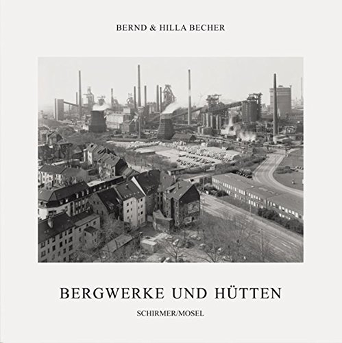 Bernd & Hilla Becher: Coal Mines and Steel Mills