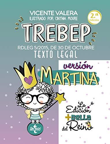 TREBEP versión Martina: RDLEG 5/2015, DE 30 DE OCTUBRE. TEXTO LEGAL (Derecho - Práctica Jurídica)