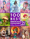 100 Best Grayscale Coloring pages. Part 2. By Alena Lazareva: Perfect Gift for Coloring Book Fans. Coloring Book for Adults