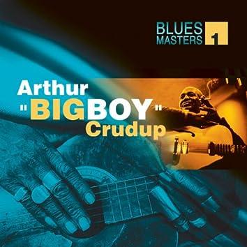 Blues Masters Vol. 1 (Arthur Big Boy Crudup)