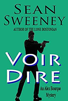 Voir Dire: An Alex Bourque Mystery (Small Town PI series) by [Sean Sweeney]