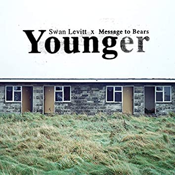 Younger (feat. Message To Bears)