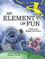 An Element of Fun