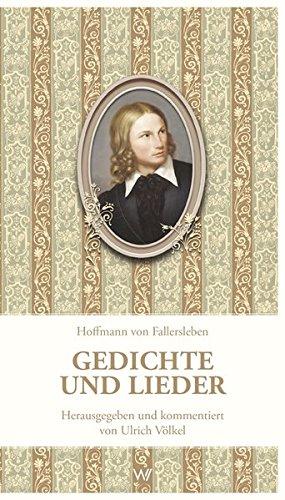 Gedichte und Lieder: Herausgegeben und kommentiert von Ulrich Völkel