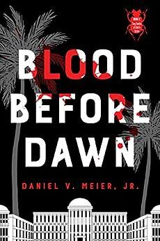 Blood Before Dawn (The Dung Beetles of Liberia series Book 2) by [Daniel V. Meier Jr.]