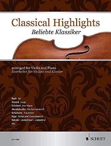 Classical Highlights: Beliebte Klassiker bearbeitet für Violine und Klavier. Violine und Klavier.