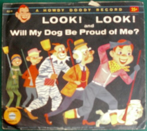 Look! Look! and Will My Dog be Proud of Me, a Howdy Doody Record
