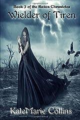 Wielder of Tiren (The Raven Chronicles) Paperback