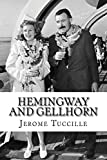 Hemingway and Gellhorn: The Untold Story of Two Writers, Espionage, War, and the Great Depression
