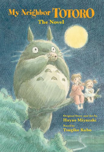 MY NEIGHBOR TOTORO NOVEL: The Novel (My Neighbor Totoro: The Novel)