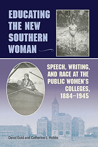 Educating the New Southern Woman: Speech, Writing, and Race at the Public Women's Colleges, 1884-1945 (Studies in Rhetor