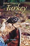 When I Was a Turkey: Based on the Emmy Award-Winning PBS Documentary My Life as a Turkey