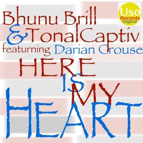 Bhunu Brill, TonalCaptiv, Darian Crouse