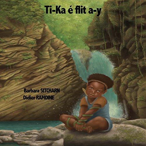 Couverture de Ti-Ka é flit a-y