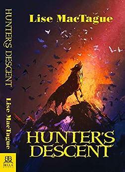 Hunter's Descent by [Lise MacTague]