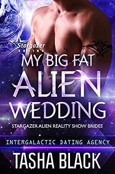 My Big Fat Alien Wedding: Stargazer Alien Reality Show Brides #2 by [Tasha Black]