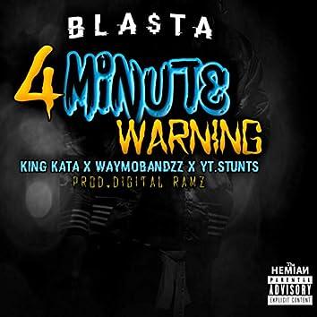 4 Minute Warning (feat. King Kata, WayMoBandzz & Y.T. Stunts)