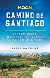 Moon Camino de Santiago: Sacred Sites, Historic Villages, Local Food & Wine (Travel Guide)
