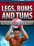 Legs, Bums and Tums - Jon Spurling's Advanced Workout Series