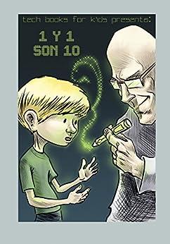 1 y 1 son 10: Sistemas Numéricos para Niños y Jóvenes Adolescentes (Tech Books for Kids) (Spanish Edition) by [Rogelio Nicolas Mengual]