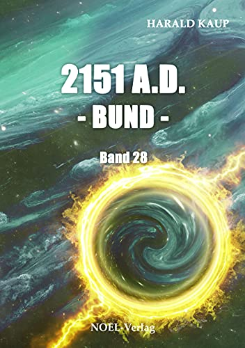 2151 A.D. Bund (Neuland Saga 28)