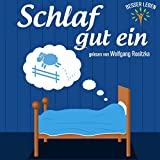 Schlaf gut ein (Besser Leben) - Gelesen Von Wolfgang Rositzka