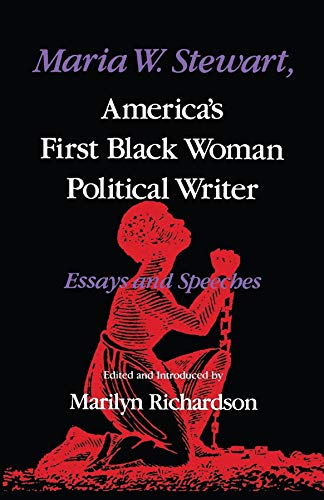 Maria W. Stewart, America's First Black Woman Political Writer: Essays and Speeches (Blacks in the Diaspora)