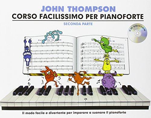 John Thompson's Corso Facilissimo Per Pianoforte: Seconda Parte (Book/CD) [Lingua inglese]: Con CD e Tracce Online