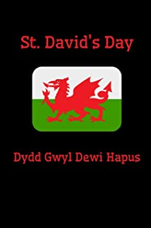 St. David's Day Dydd Gwyl Dewi Hapus: Novelty Gifts - Lined Notebook Journal (6