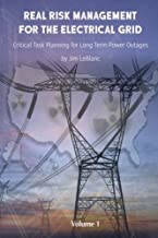 Real Risk Management For the Electrical Grid: Competent Risk Management Based on Authoritative Threat Assessments (Real Risk Management Series) (Volume 1)