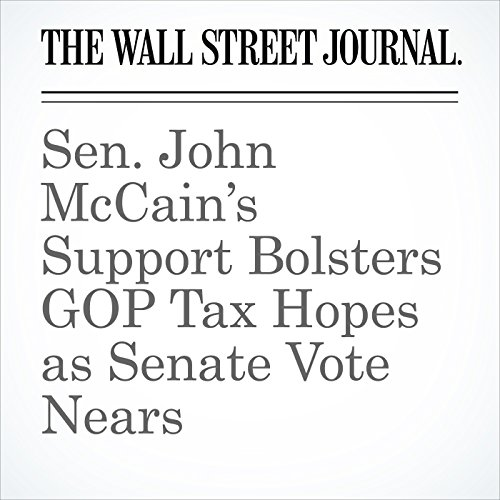 Sen. John McCain's Support Bolsters GOP Tax Hopes as Senate Vote Nears copertina
