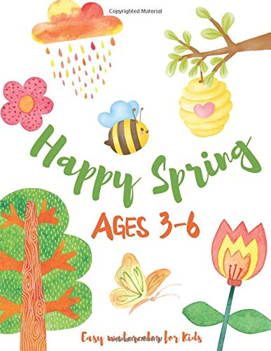 Happy Spring Easy Watercolor for Kids Ages 3-6: Paint Spring, Flowers, Spring Season Things, Nature and more 3, 4, 5, 6 Ages Boys and Girls For the ... Book for Girls and Boys, Toddlers, Kids)