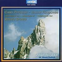 Renato Dionisi: Canti Popolari by Coro della SAT (2012-11-05)